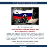 """Dezbaterea """"România între Crimeea și Transnistria. Republica Moldova, încotro?"""", 27 martie, ora 16:00"""