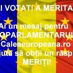 L-ai votat! A meritat? Ai un mesaj pentru europarlamentarul tău? Caleaeuropeană.ro te ajută să obţii un răspuns. Meriţi