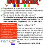 "Apel selectie participanti seminar international ""Democracy Builders"", 16 – 24 iulie 2014, Bacau"