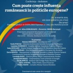 """VIDEO. Conferinţa – dezbatere """"Cum poate creşte influenţa românească în politicile europene?"""""""