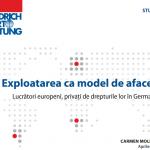 """Fundația Friedrich Ebert România lansează studiul """"Exploatarea ca model de afaceri. Lucrătorii europeni, privați de drepturile lor în Germania"""""""