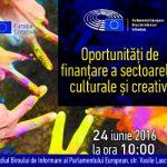 """Dezbatere """"Programul Europa Creativă al Uniunii Europene – Oportunități de finanțare a sectoarelor culturale și creative"""", organizată de Biroul de Informare al PE și Biroul Europa Creativă România, 24 iunie, ora 10.00"""