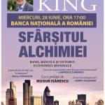 """VIDEO. Lansarea volumului """"Sfârşitul alchimiei – Banii, băncile şi viitorul economiei mondiale"""", de Mervyn King, fost guvernator al Băncii Angliei. Evenimentul, LIVE pe CaleaEuropeana.ro (28 iunie, ora 17.00)"""