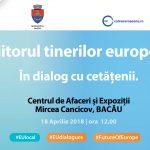 """LIVE VIDEO Comitetul European al Regiunilor, Comisia Europeană și Calea Europeană organizează la Bacău dezbaterea """"Viitorul tinerilor europeni"""""""