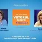 VIDEO Comisarul Corina Crețu și ministrul Fondurilor Europene, Rovana Plumb, în dialog cu cetățenii privind viitorul Europei la Bacău