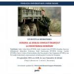 """Dezbatere: """"Ucraina: al doilea conflict înghețat la frontierele României"""", 24 septembrie"""
