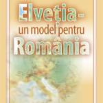 """Lansare de carte """"Elveția – un model pentru România"""", Biblioteca Centrală Universitară, 27 octombrie"""