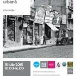 Simpozion de Antropologie urbană, prima ediţie 15 iulie 2015, 10.00-16.00, Bucureşti