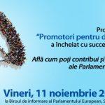 """Conferința de final a proiectului """"Promotori pentru democraţie europeană"""", organizată vineri, 11 noiembrie, de Biroul de Informare al Parlamentului European în România"""