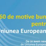 60 de motive pentru care fiecare român ar trebui să aprecieze Uniunea Europeană
